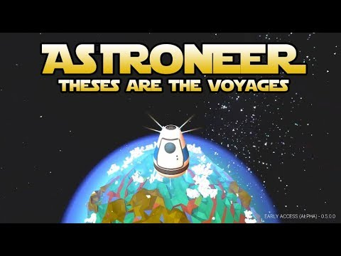 ASTRONEER - These are the voyages | 1