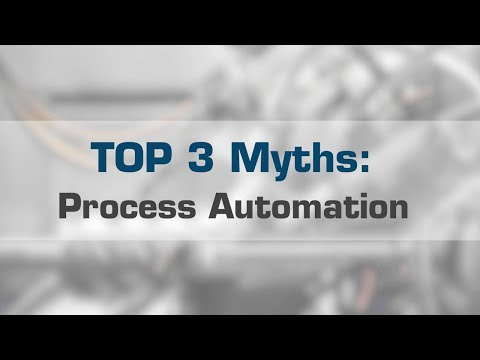 Process Automation: Top 3 Myths You Need to Know
