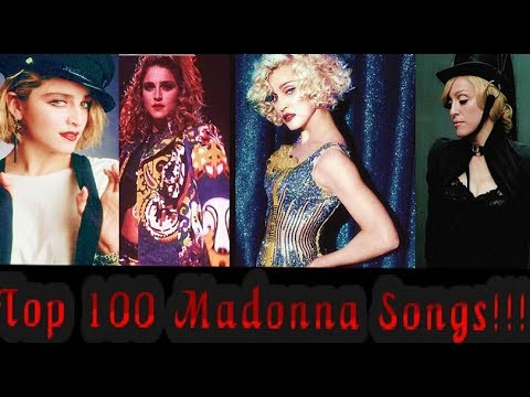 Madonna: Her Top 100 Songs! (1982 - 2015)
