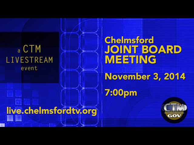 Chelmsford Joint Board Meeting – November 3, 2014