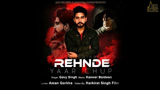 Rehnde Yaar Chup Mp3 song get by  Gavy Singh | status download | Full video get