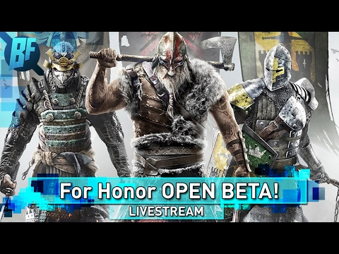 For Honor Open Beta is now Live! Play For Free!!!