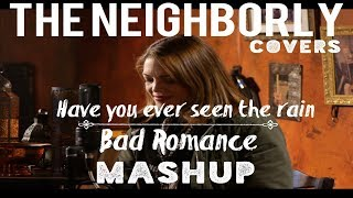 Have you ever seen the rain+Bad Romance //MASHUP COVER//The Neighborly