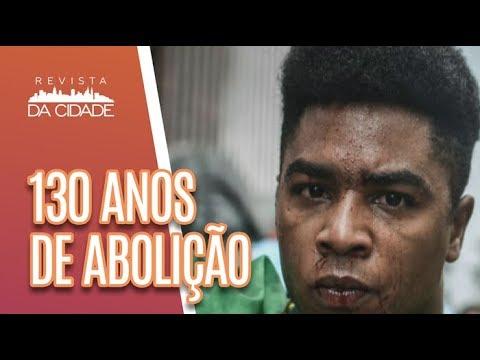 130 Anos De Abolição Da Escravatura: O QUE MUDOU? - Revista Da Cidade (17/05/18)