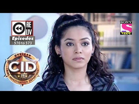 Weekly Reliv - CID - 16th Dec To 22nd Dec 2017 - Episode 570 To 573