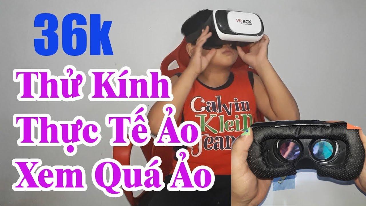 Trải nghiệm Kính thực tế ảo VR Box giá rẻ xem thử sẽ NTN | Xem Mua Gì