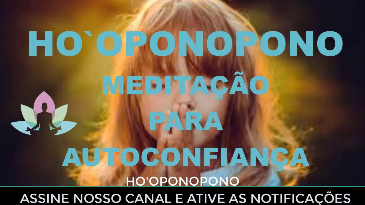 HO'OPONOPONO MEDITAÇÃO PARA AUTOCONFIANÇA