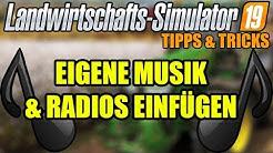LS19 Eigene Musik & Radios einfügen - Landwirtschafts Simulator Tipps & Tricks