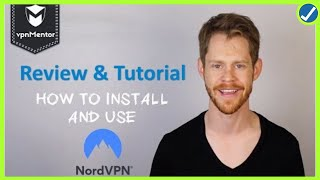 NordVPN Review & Tutorial 2019