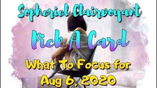 Pick A Card What To Focus for Aug 6, 2020