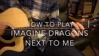 """Beginner Guitar Tutorial: """"Next To Me"""" by Imagine Dragons"""