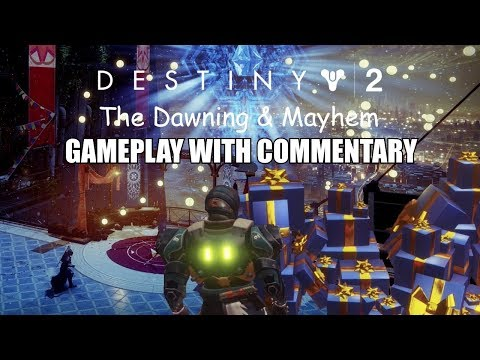 Destiny 2 The Dawning & Mayhem Gameplay With Commentary