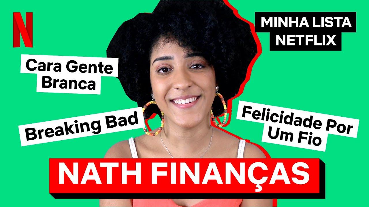Minha Lista Netflix com Nath Finanças   Netflix Brasil