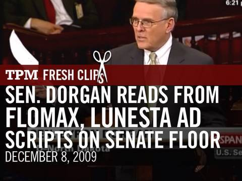 Sen. Dorgan Reads from Flomax, Lunesta Ad Scripts on Senate Floor