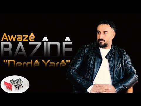 AWAZÊ BAZÎDÊ - DERDÊ YARÊ / YENİ 2019! [Official Music]