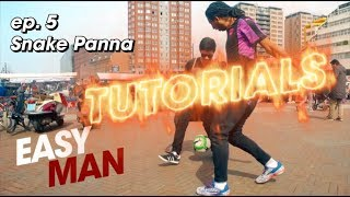 How to do the SNAKE PANNA - EASY MAN TUTORIALS ep. 5