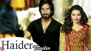 HAIDER Official Movie Trailer | Shahid Kapoor & Shraddha Kapoor | Official Trailer RELEASED |