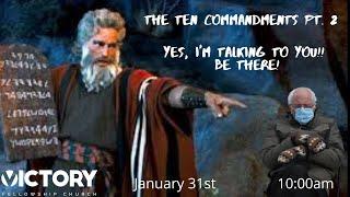 Victory Fellowship 1 31 21 Ten Commandments PT2