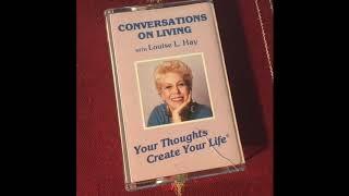 Gespräche aus dem Leben mit Louise L. Hay - Deine Gedanken Erschaffen Dein Leben