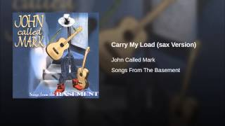 Carry My Load (sax Version)
