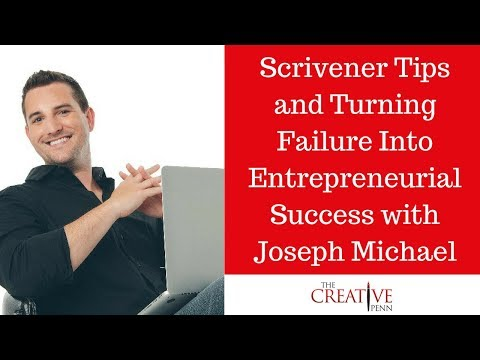 Scrivener Tips And Turning Failure Into Entrepreneurial Success With Joseph Michael