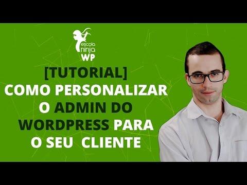 Tutorial - Personalização Admin do WordPress para o Cliente
