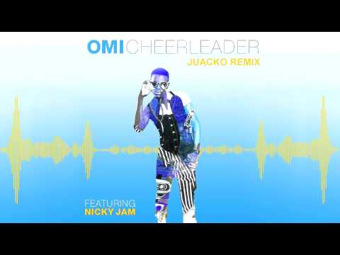 Omi Feat. Nicky Jam - Cheerleader (Juacko Remix)