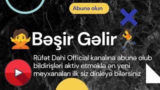 Ayə😁Çəkilün Bəşir Gəlir🚶🏻♂️Rəşad D,Rüfət D,Vüqar B,Rüfət L,Pünhan A,Bəşir