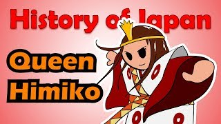 Queen Himiko (and the Kingdom of Yamatai) | History of Japan 7