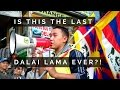 WHY THIS COULD BE THE LAST DALAI LAMA EVER   HOW TO TRAVEL THE WORLD ON $30 A DAY   Ep 49