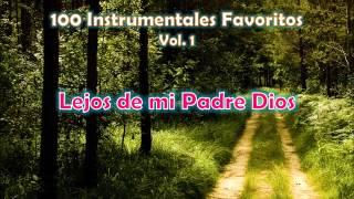 100 Instrumentales Favoritos vol. 1 - 032 Lejos de mi Padre Dios