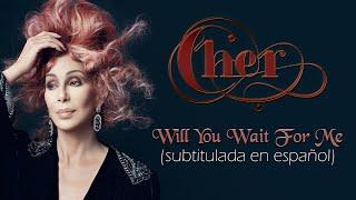 Cher - Will You Wait For Me (Subtitulada en español)
