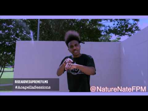 #AcapellaSessions Episode 1 Ft: Nature Nate {1080pHD}