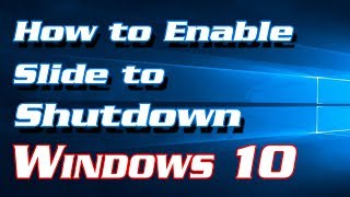 How to Enable Slide to Shutdown in Windows 10 | Definite Solutions