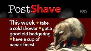Post Shave: Cold shaves, a good old badgering and a cup a nana