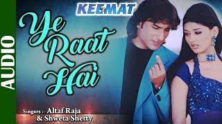 Download Ye Raat Hai- Full Song | Keemat | Saif Ali Khan & Sonali Bendre | Altaf Raja | Bollywood Hit Songs Mp3 and Videos