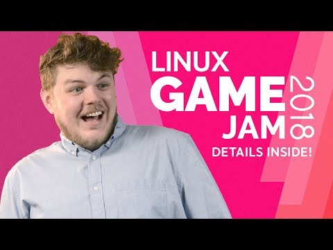 ANNOUNCING: The Linux Game Jam 2018 | Details inside