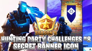 SECRET BANNER ICON LOCATION! Week 8 Hunting Party Challenges (Fortnite Season 6)