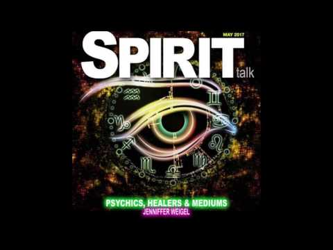 Spirit Talk May 2017: Psychics, Healers & Mediums with Jenniffer Weigel