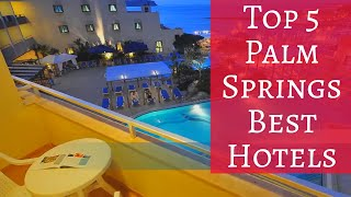 Top 5 Palm Springs Best Hotels - Travel Channel