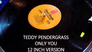TEDDY PENDERGRASS - ONLY YOU (12 INCH VERSION)