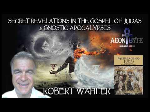 Secret Revelations in the Gospel of Judas & Gnostic Apocalypses