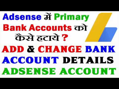 How To Remove Primary Bank Accounts in Adsense Accounts ll Add & Change Bank Account Details