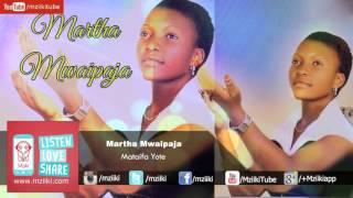 Mataifa Yote | Martha Mwaipaja | Official Audio