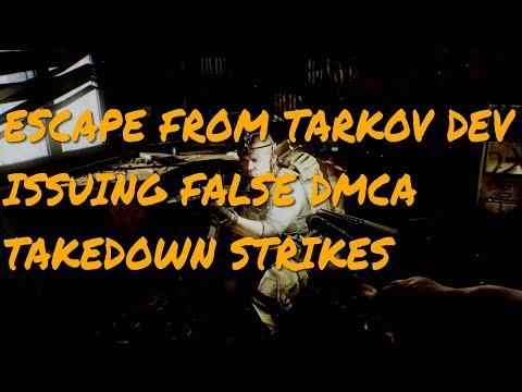 Escape From Tarkov Dev Hits Channel With 47 False DMCA Takedown Claims