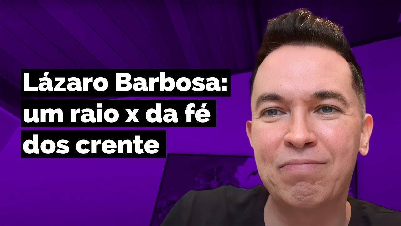 Lázaro Barbosa: um raio x da fé dos crente | Pr. Lucinho