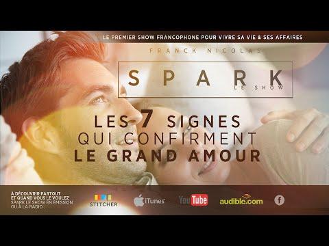 Les 7 Signes du grand Amour pour la vie - SPARK LE SHOW avec Franck Nicolas