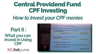 CPF Investing : How to Invest your CPF Monies - What can you invest in using CPF?