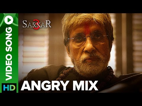 Angry Mix (Official Video Song) | Sarkar 3 | Amitabh Bachchan | Sukhwinder Singh & Mika Singh