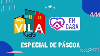 Vila Kids Especial de Páscoa